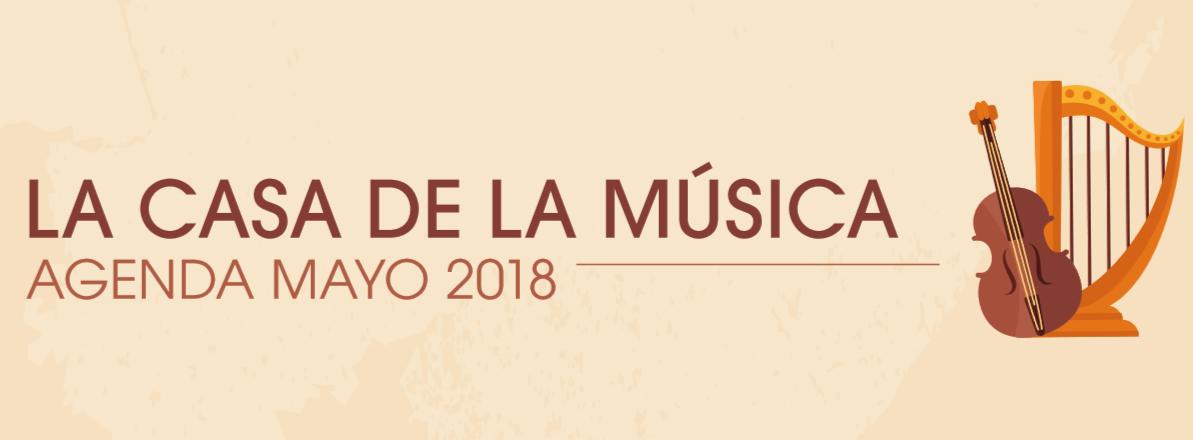 La Casa de la Música: Agenda Mayo 2018