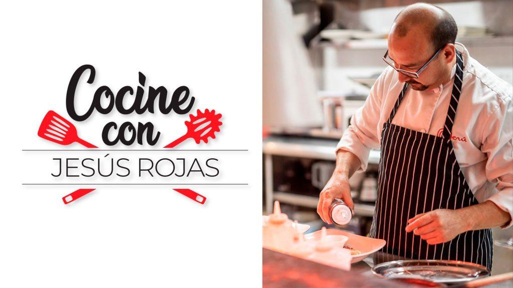 Cocine con Jesús Rojas