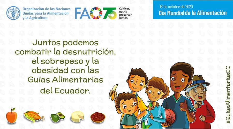 Juntos podemos combatir la desnutrición, el sobrepeso y la obesidad, con la Guías Alimentarias del Ecuador.